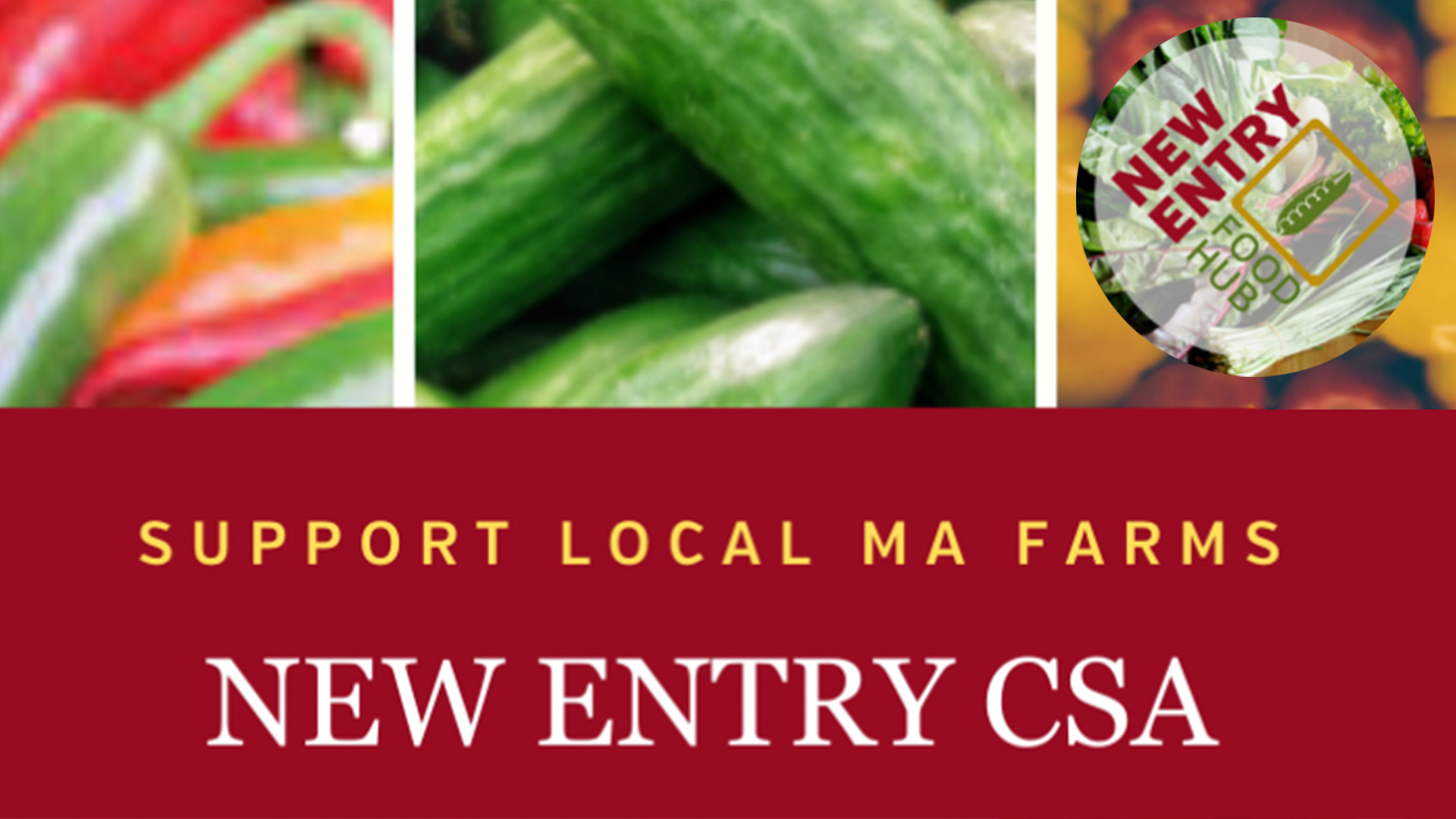 New Entry CSA: Images of various vegetables in a tryptic promoting New Entry local farming